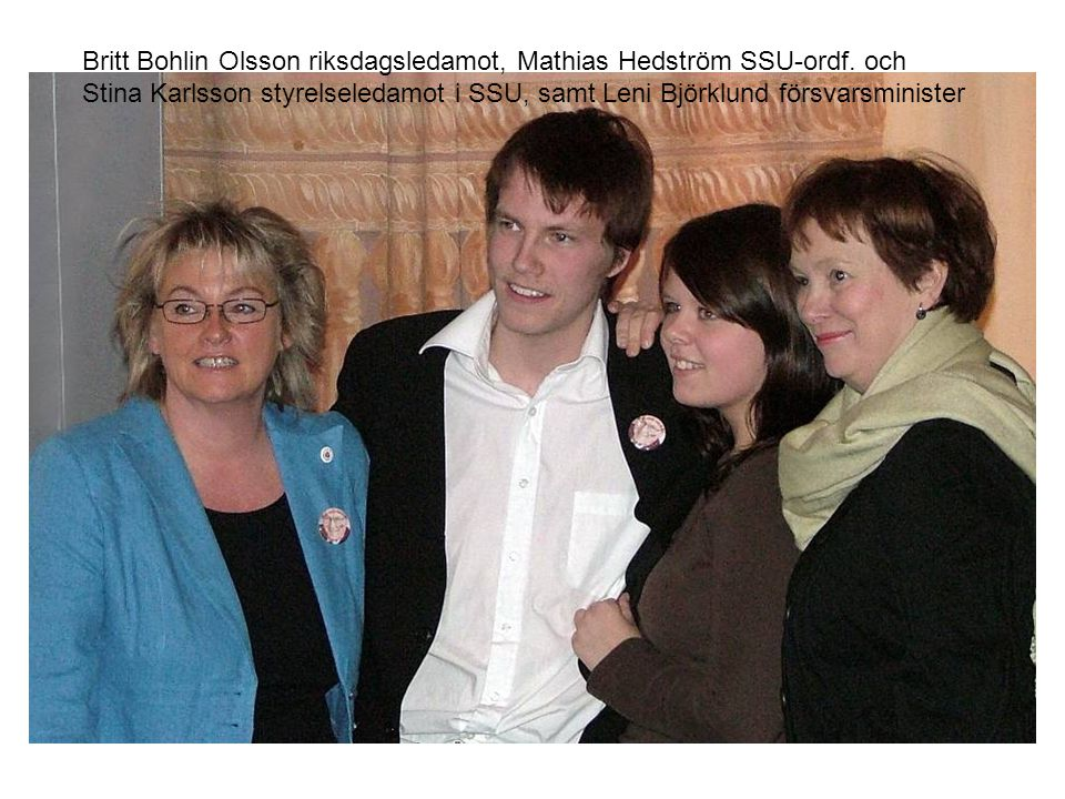 Britt Bohlin Olsson riksdagsledamot, Mathias Hedström SSU-ordf.