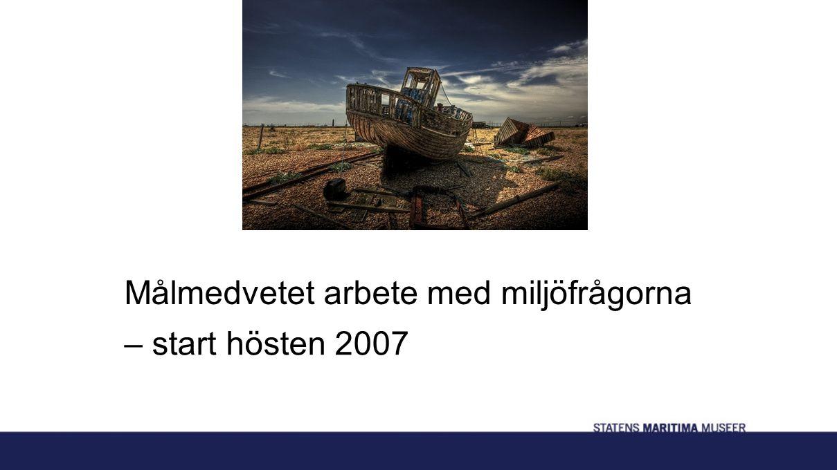 Målmedvetet arbete med miljöfrågorna – start hösten 2007
