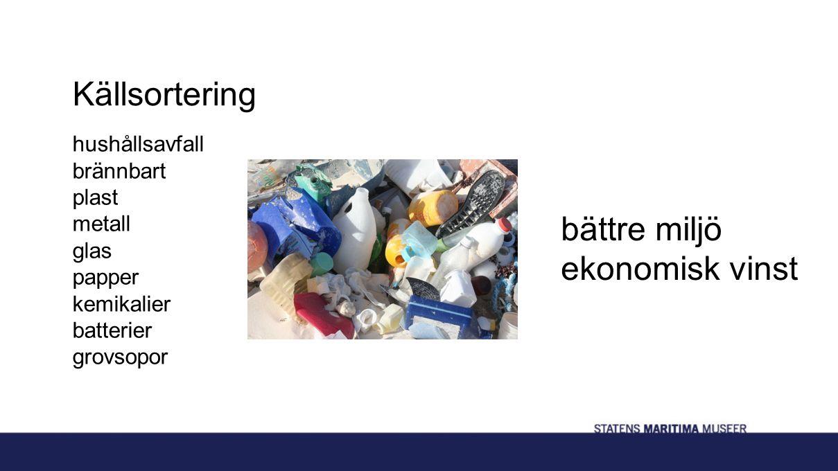 Källsortering hushållsavfall brännbart plast metall glas papper kemikalier batterier grovsopor bättre miljö ekonomisk vinst