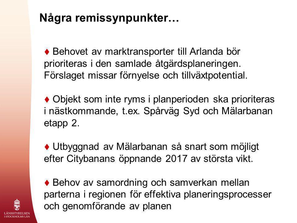Några remissynpunkter…  Behovet av marktransporter till Arlanda bör prioriteras i den samlade åtgärdsplaneringen. Förslaget missar förnyelse och till