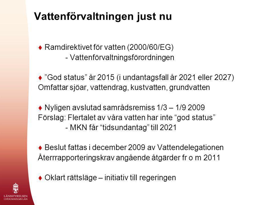"""Vattenförvaltningen just nu  Ramdirektivet för vatten (2000/60/EG) - Vattenförvaltningsförordningen  """"God status"""" år 2015 (i undantagsfall år 2021 e"""