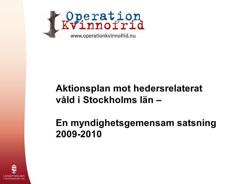 Aktionsplan mot hedersrelaterat våld i Stockholms län – En myndighetsgemensam satsning 2009-2010