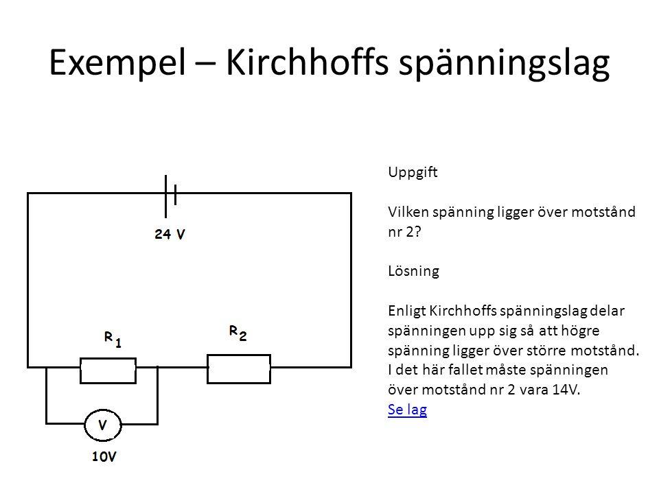 Exempel – Kirchhoffs spänningslag Uppgift Vilken spänning ligger över motstånd nr 2.