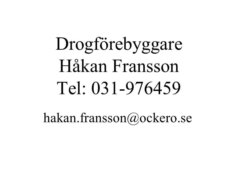Drogförebyggare Håkan Fransson Tel: 031-976459 hakan.fransson@ockero.se