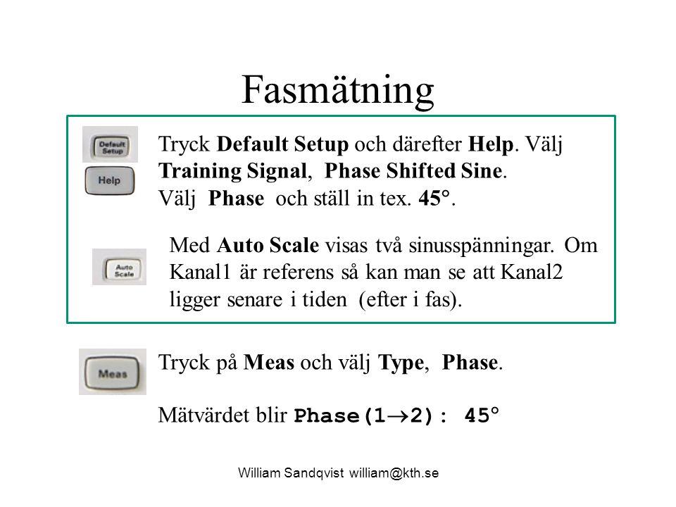 Fasmätning Tryck Default Setup och därefter Help. Välj Training Signal, Phase Shifted Sine. Välj Phase och ställ in tex. 45 . Med Auto Scale visas tv
