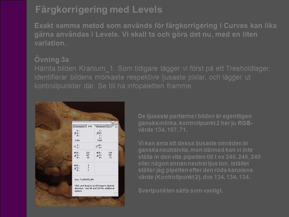 Färgkorrigering med Levels Exakt samma metod som används för färgkorrigering i Curves kan lika gärna användas i Levels. Vi skall ta och göra det nu, m