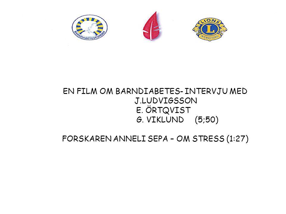 EN FILM OM BARNDIABETES- INTERVJU MED J.LUDVIGSSON E. ÖRTQVIST G. VIKLUND (5;50) FORSKAREN ANNELI SEPA – OM STRESS (1:27)