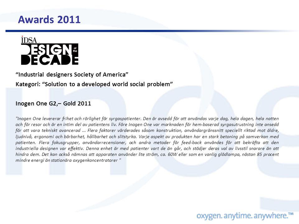 Awards 2011 Industrial designers Society of America Kategori: Solution to a developed world social problem Inogen One G2,– Gold 2011 Inogen One levererar frihet och rörlighet för syrgaspatienter.