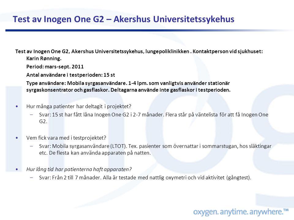 Test av Inogen One G2 – Akershus Universitetssykehus Test av Inogen One G2, Akershus Universitetssykehus, lungepoliklinikken. Kontaktperson vid sjukhu