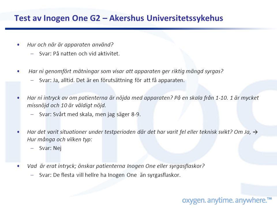 Test av Inogen One G2 – Akershus Universitetssykehus •Hur och när är apparaten använd? –Svar: På natten och vid aktivitet. • Har ni genomfört mätninga