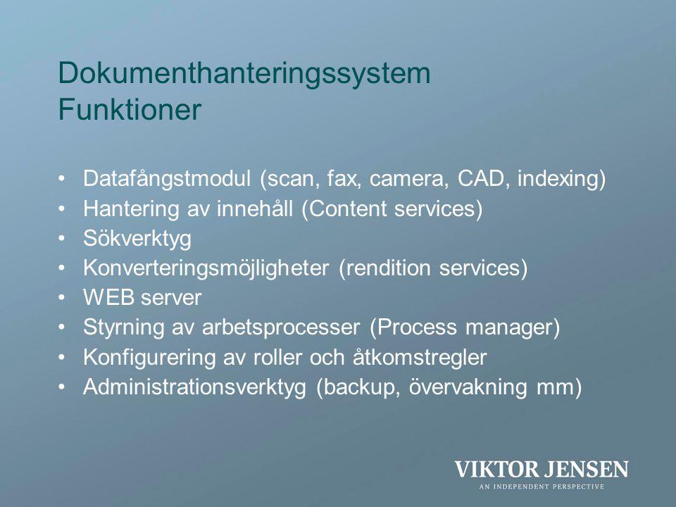 Dokumenthanteringssystem Funktioner •Datafångstmodul (scan, fax, camera, CAD, indexing) •Hantering av innehåll (Content services) •Sökverktyg •Konvert