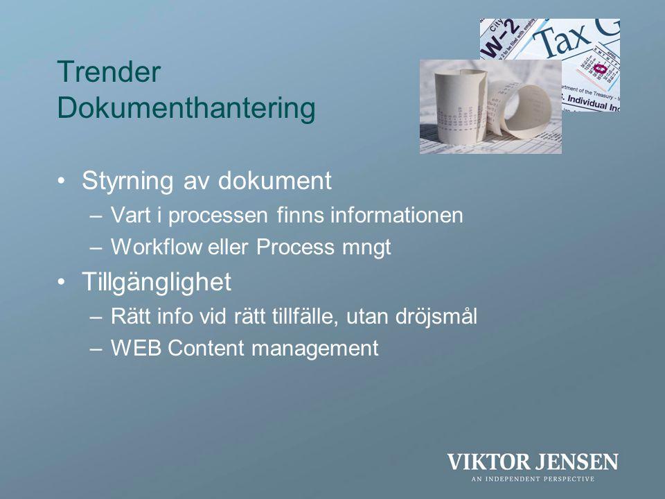  Trender  Dokumenthanteringssystem och digitala arkiv  Från idé till leverantör !