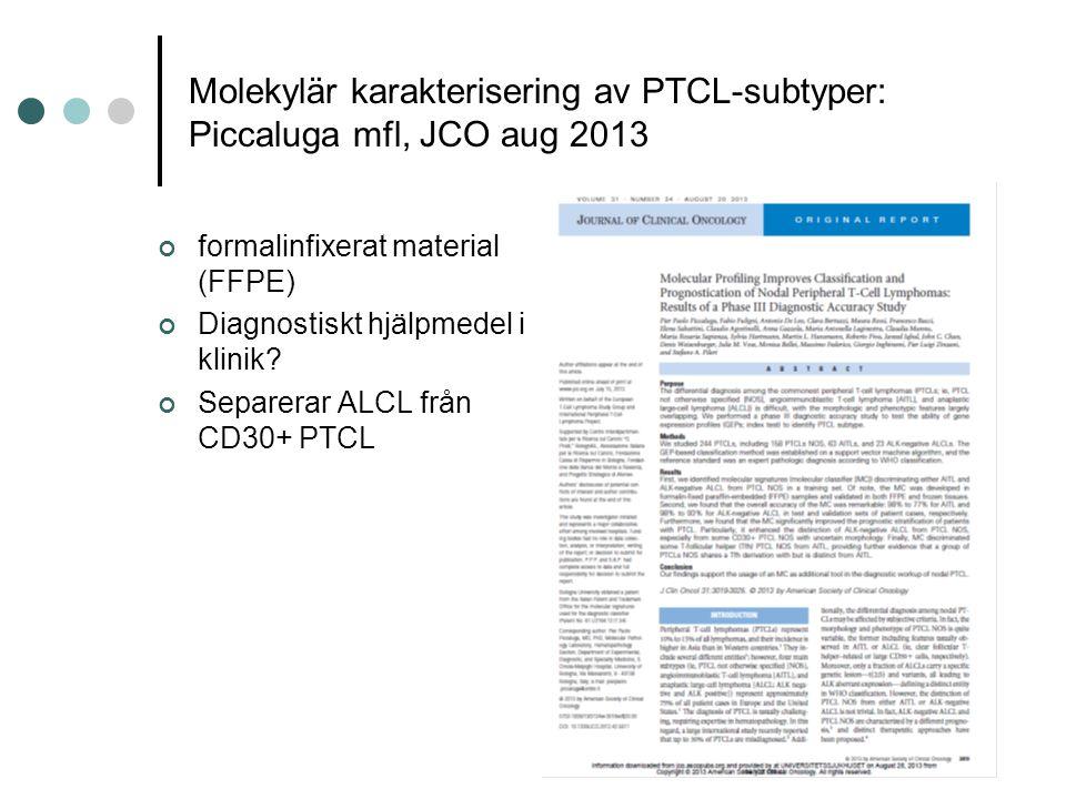 Molekylär karakterisering av PTCL-subtyper: Piccaluga mfl, JCO aug 2013 formalinfixerat material (FFPE) Diagnostiskt hjälpmedel i klinik.