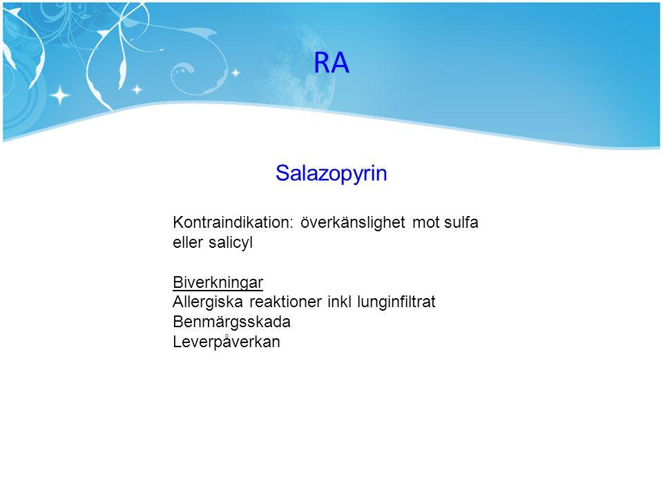 RA Salazopyrin Kontraindikation: överkänslighet mot sulfa eller salicyl Biverkningar Allergiska reaktioner inkl lunginfiltrat Benmärgsskada Leverpåver