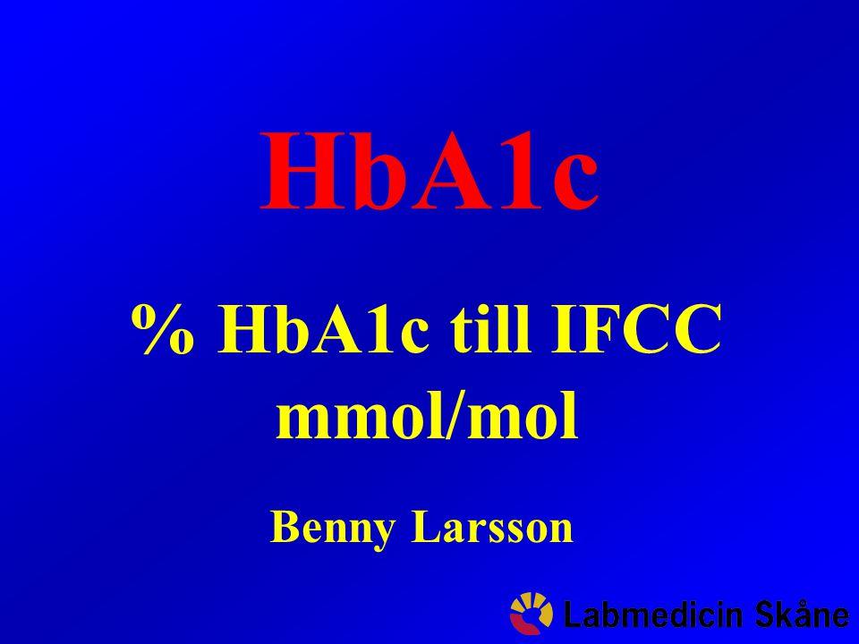 HbA1c % HbA1c till IFCC mmol/mol Benny Larsson