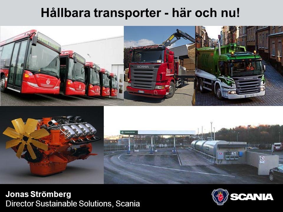  Scania  Drivkrafter för och emot hållbara transporter  Lösningar – här och nu.