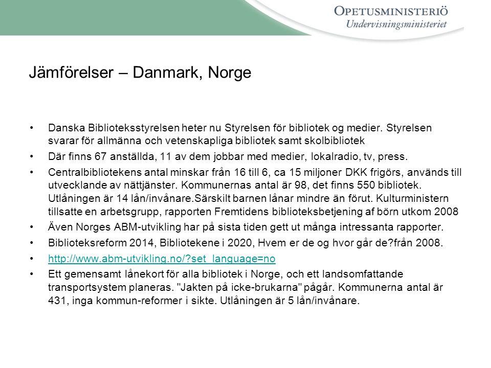 Jämförelser – Danmark, Norge •Danska Biblioteksstyrelsen heter nu Styrelsen för bibliotek og medier.