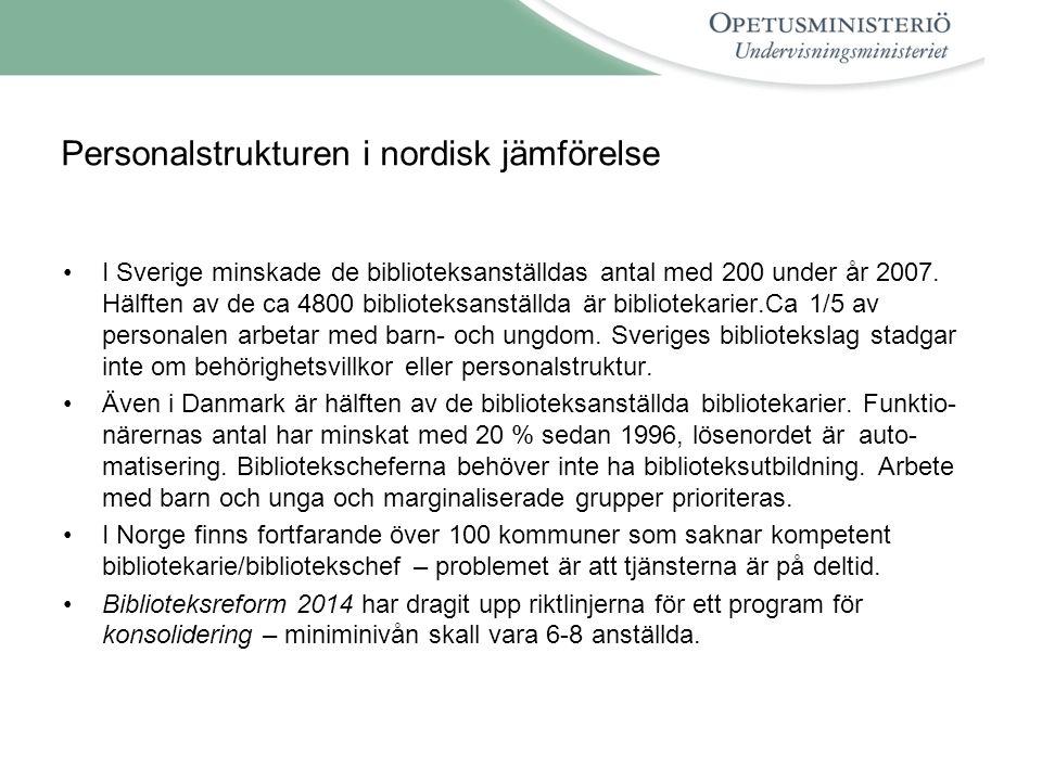 Personalstrukturen i nordisk jämförelse •I Sverige minskade de biblioteksanställdas antal med 200 under år 2007.