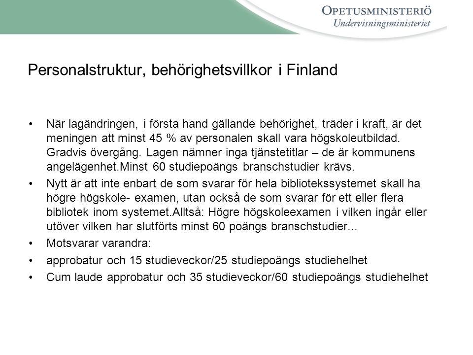 Personalstruktur, behörighetsvillkor i Finland •När lagändringen, i första hand gällande behörighet, träder i kraft, är det meningen att minst 45 % av personalen skall vara högskoleutbildad.