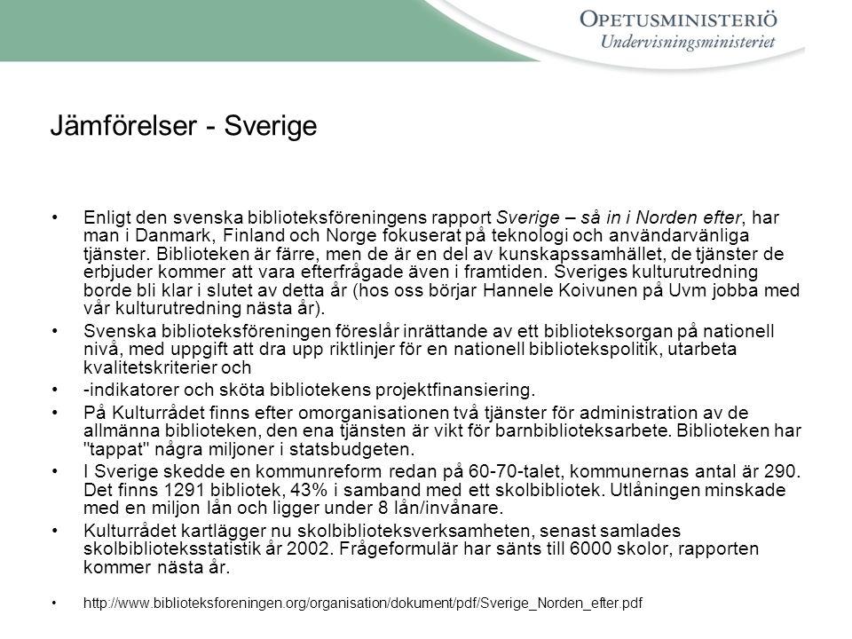 Jämförelser - Sverige •Enligt den svenska biblioteksföreningens rapport Sverige – så in i Norden efter, har man i Danmark, Finland och Norge fokuserat på teknologi och användarvänliga tjänster.