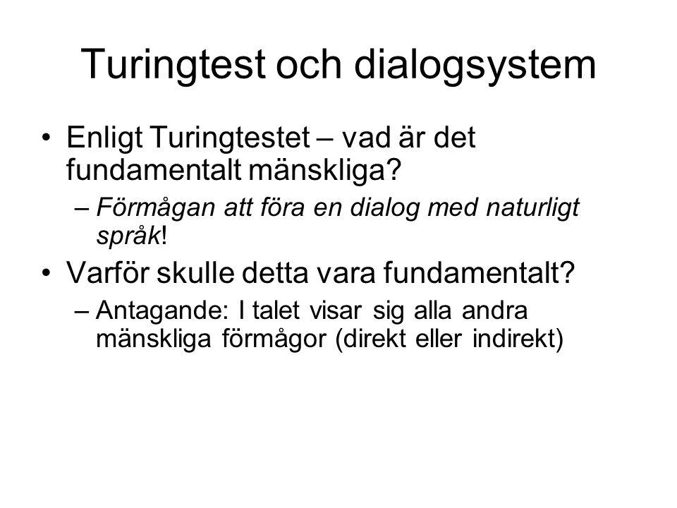 """Turingtestet •Kan en maskin vara intelligent? •Är """"artificiell intelligens"""" (AI) möjlig? •Turing (1912-1954): """"Turingtestet"""" –Testperson A får föra en"""