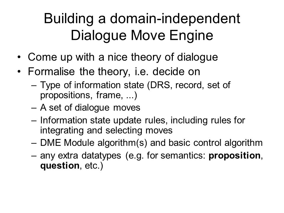 TrindiKit basic dialogue theory domain & language resources basic system application information state approach genre-specific theory additions genre-