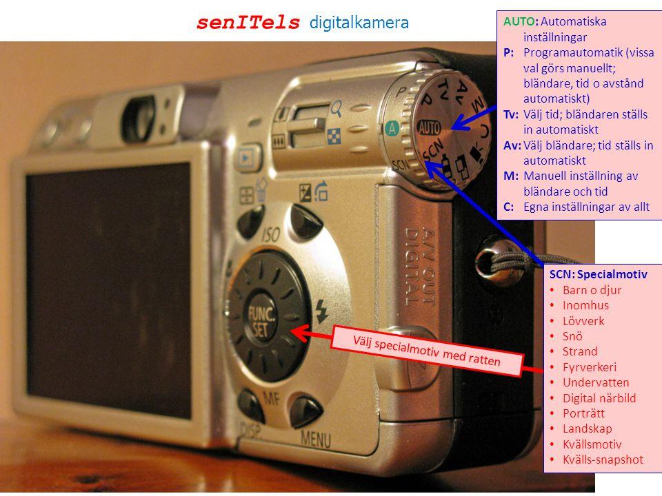 senITels digitalkamera AUTO: Automatiska inställningar P: Programautomatik (vissa val görs manuellt; bländare, tid o avstånd automatiskt) Tv: Välj tid