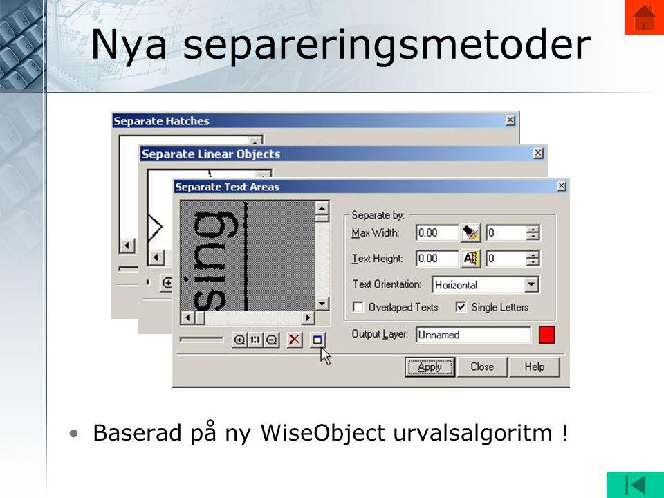 Nya separeringsmetoder •Baserad på ny WiseObject urvalsalgoritm !