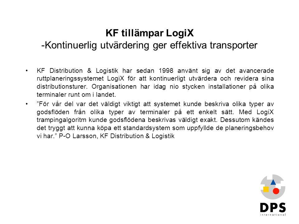 KF tillämpar LogiX -Kontinuerlig utvärdering ger effektiva transporter •KF Distribution & Logistik har sedan 1998 använt sig av det avancerade ruttpla