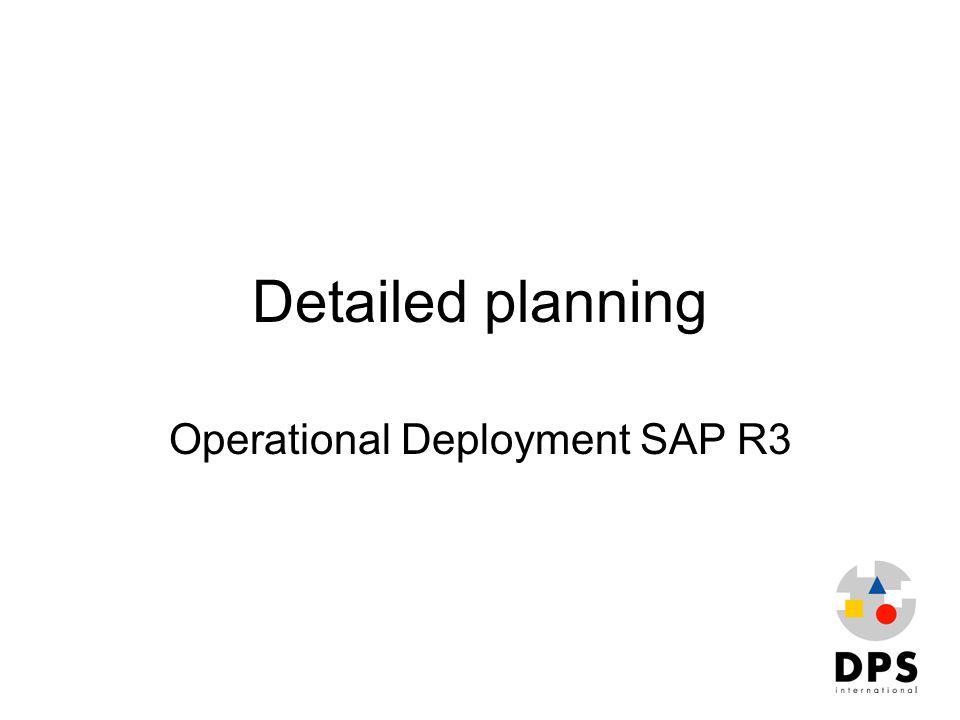 Detailed planning Operational Deployment SAP R3