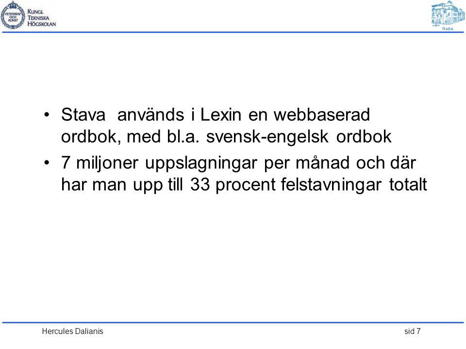 Hercules Dalianis sid 7 •Stava används i Lexin en webbaserad ordbok, med bl.a. svensk-engelsk ordbok •7 miljoner uppslagningar per månad och där har m