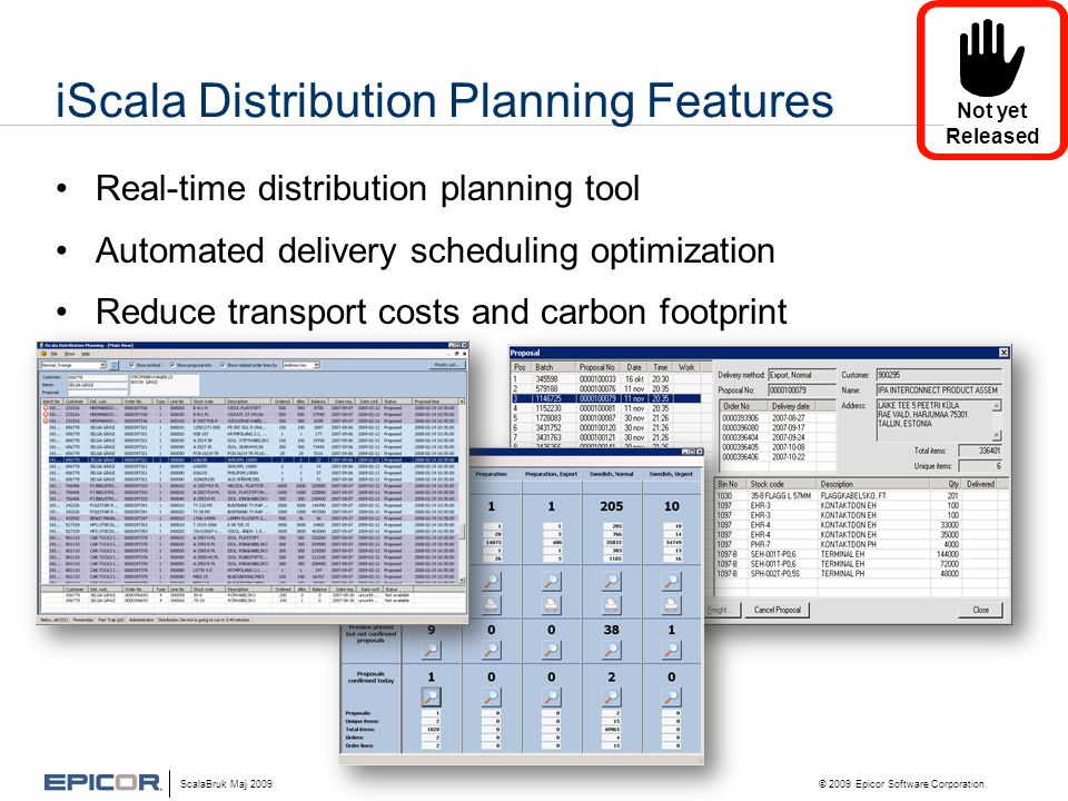 iScala Distribution Planning Features •Real-time distribution planning tool •Automated delivery scheduling optimization •Reduce transport costs and ca