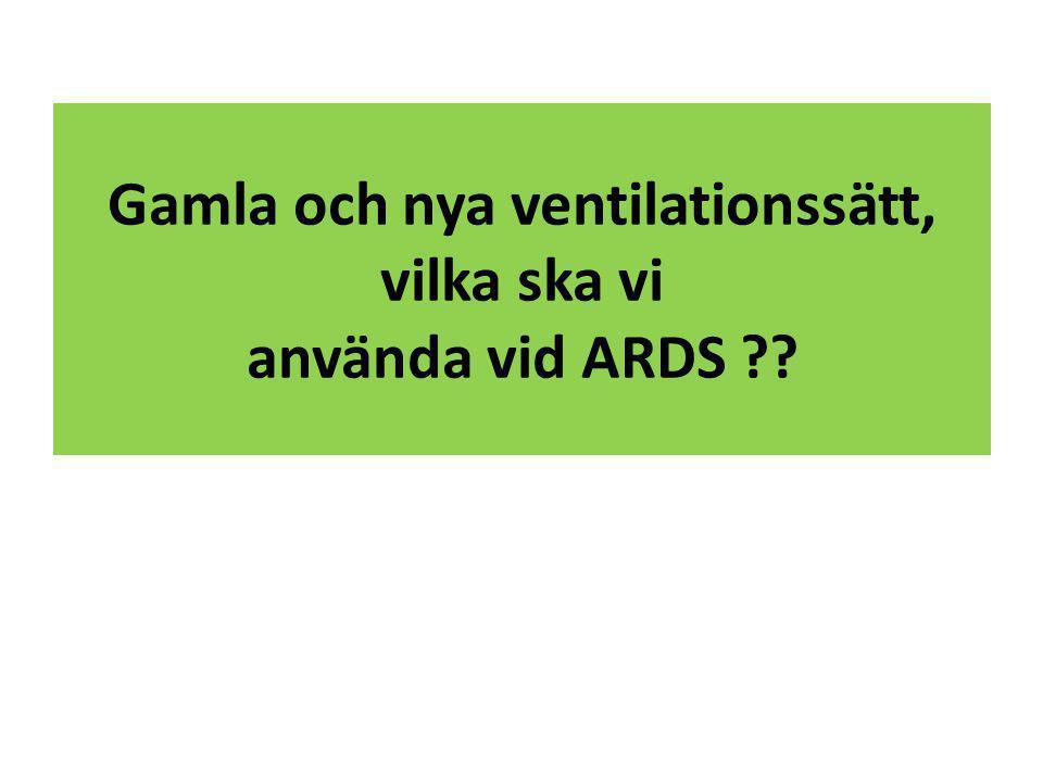 Gamla och nya ventilationssätt, vilka ska vi använda vid ARDS ??