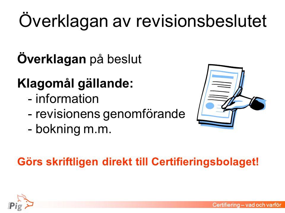 Överklagan av revisionsbeslutet Överklagan på beslut Klagomål gällande: - information - revisionens genomförande - bokning m.m.