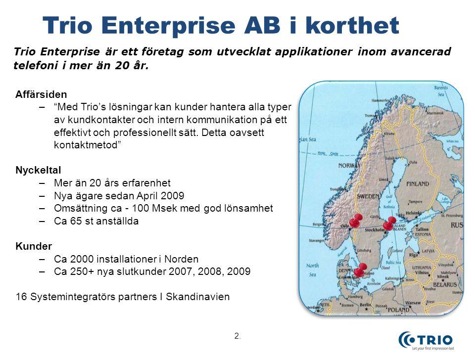 """2. Trio Enterprise AB i korthet Affärsiden –""""Med Trio's lösningar kan kunder hantera alla typer av kundkontakter och intern kommunikation på ett effek"""