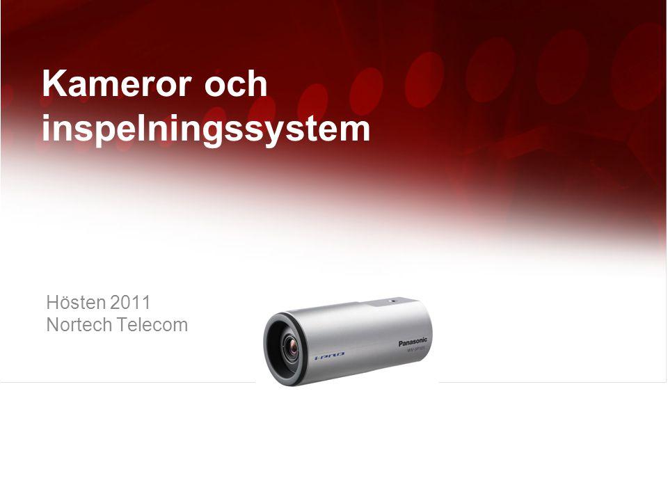 Hösten 2011 Nortech Telecom Kameror och inspelningssystem