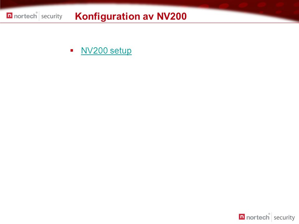Konfiguration av NV200  NV200 setup NV200 setup