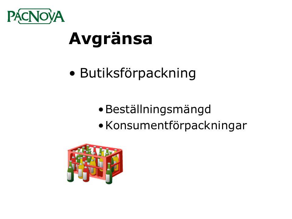 Avgränsa •Butiksförpackning •Beställningsmängd •Konsumentförpackningar