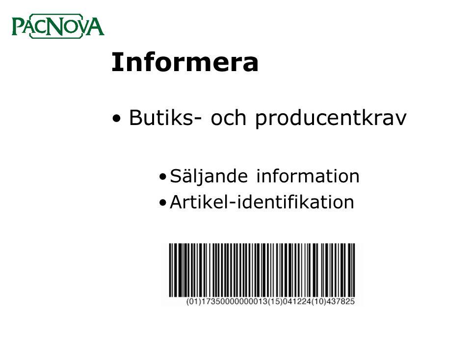 Informera •Butiks- och producentkrav •Säljande information •Artikel-identifikation