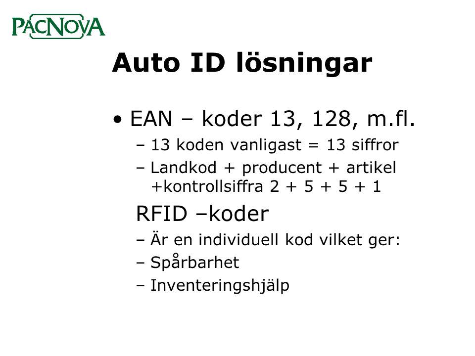 Auto ID lösningar •EAN – koder 13, 128, m.fl. –13 koden vanligast = 13 siffror –Landkod + producent + artikel +kontrollsiffra 2 + 5 + 5 + 1 RFID –kode
