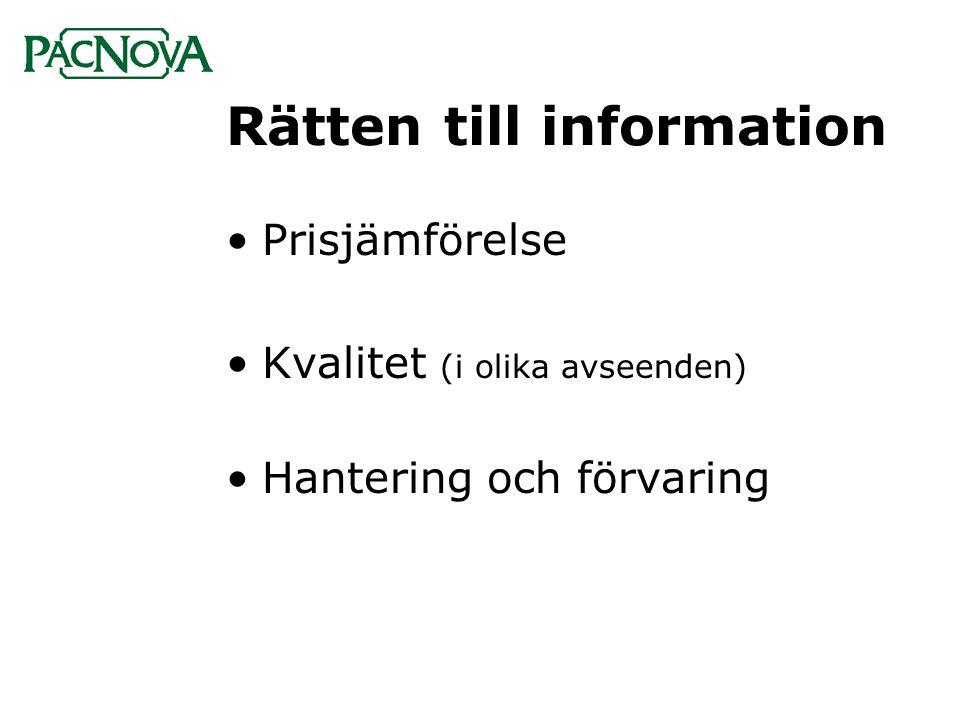 Rätten till information •Prisjämförelse •Kvalitet (i olika avseenden) •Hantering och förvaring