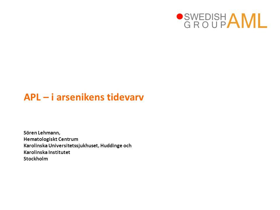APL – i arsenikens tidevarv Sören Lehmann, Hematologiskt Centrum Karolinska Universitetssjukhuset, Huddinge och Karolinska Institutet Stockholm