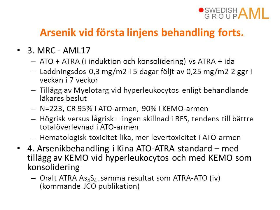 • 3. MRC - AML17 – ATO + ATRA (i induktion och konsolidering) vs ATRA + ida – Laddningsdos 0,3 mg/m2 i 5 dagar följt av 0,25 mg/m2 2 ggr i veckan i 7