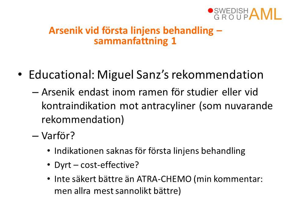 • Educational: Miguel Sanz's rekommendation – Arsenik endast inom ramen för studier eller vid kontraindikation mot antracyliner (som nuvarande rekomme