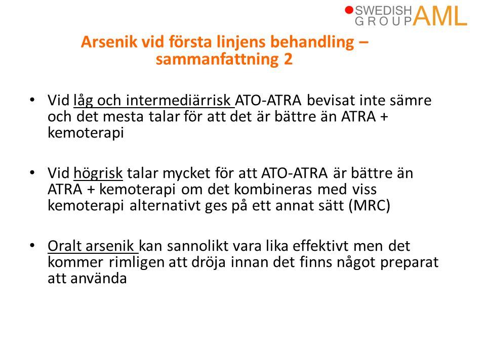 • Vid låg och intermediärrisk ATO-ATRA bevisat inte sämre och det mesta talar för att det är bättre än ATRA + kemoterapi • Vid högrisk talar mycket fö