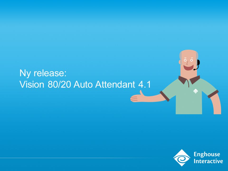 Ny release: Vision 80/20 Auto Attendant 4.1