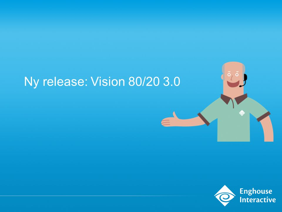 Ny release: Vision 80/20 3.0