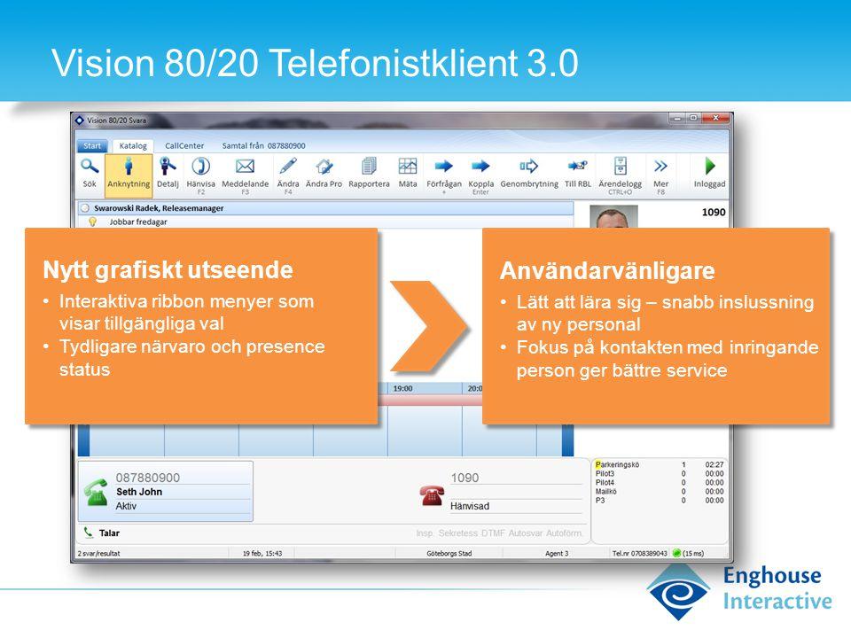 Vision 80/20 Telefonistklient 3.0 Progressiv sökning •Sökresultatet uppdateras vartefter sökningen skrivs Effektivare service •Du ser snabbt om sökningen är korrekt eller om den behöver trattas ner ytterligare •Snabbare service till inringande kunder