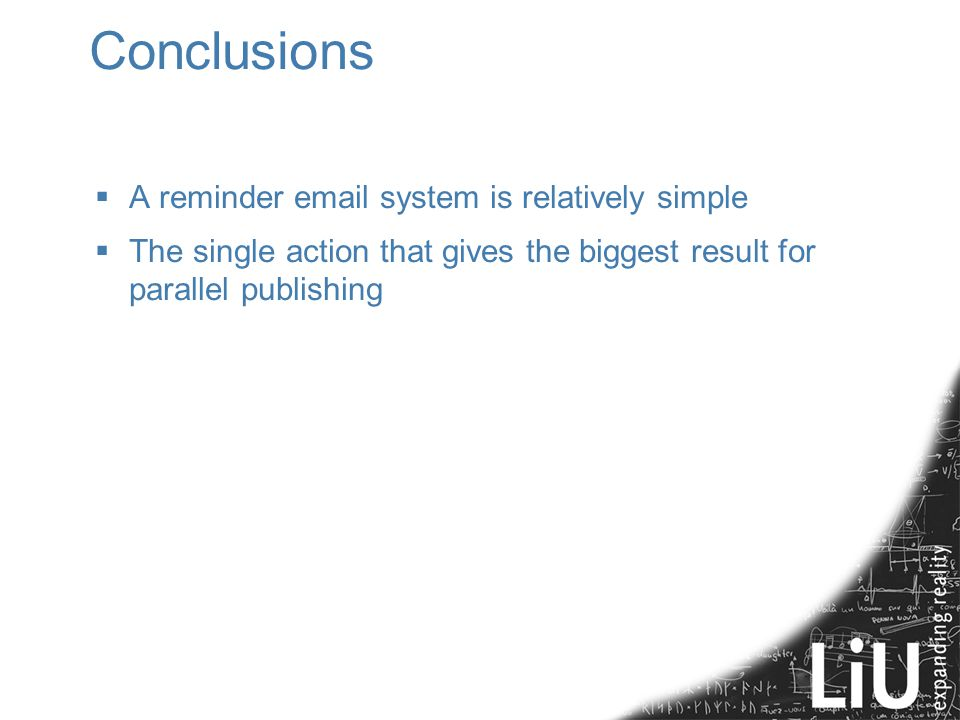 Conclusions  A reminder email system is relatively simple  The single action that gives the biggest result for parallel publishing