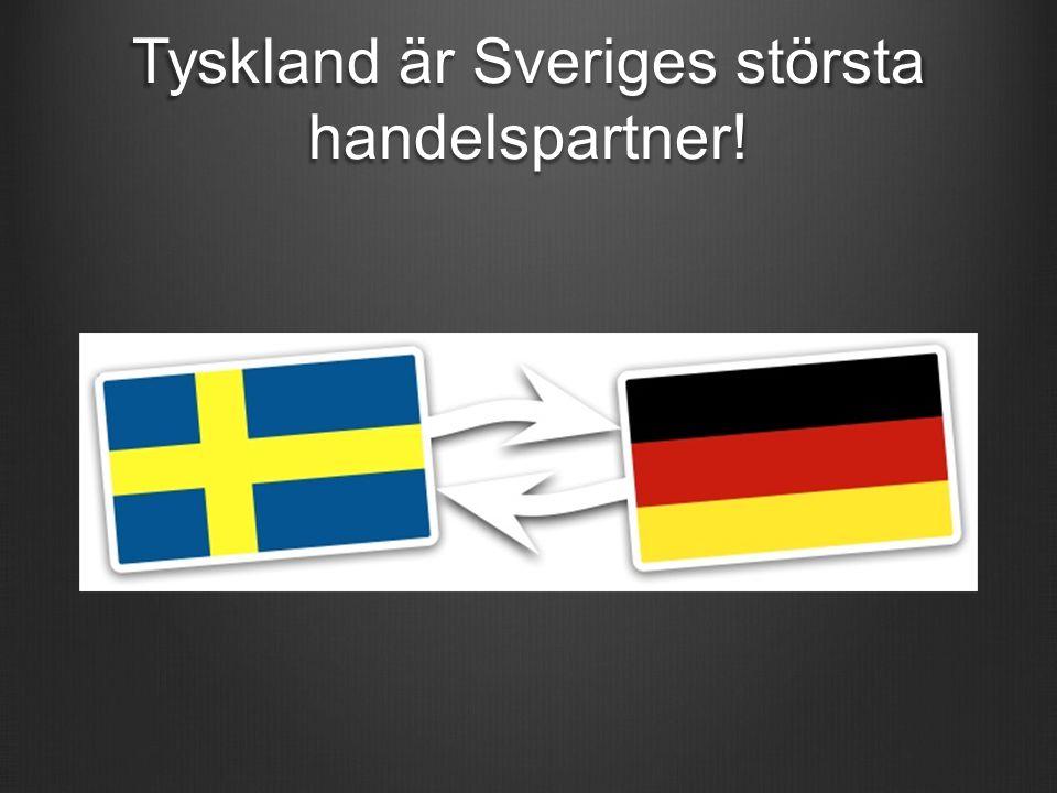 Tyskland är Sveriges största handelspartner!